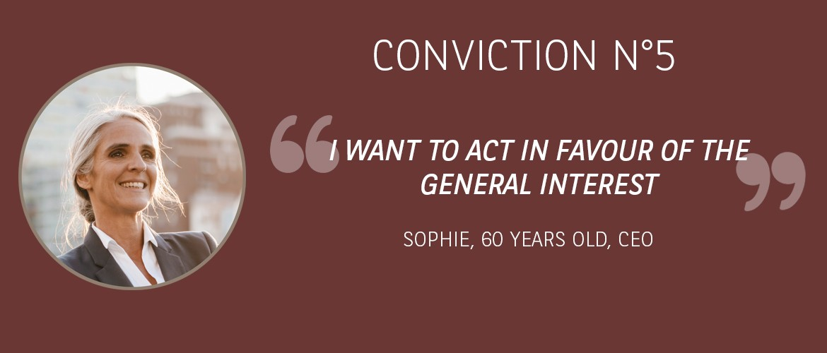 Conviction 5 : I wish to act in favour of the general interest